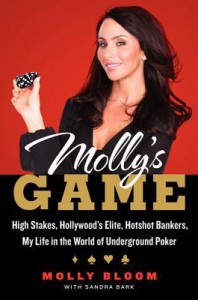 Molly's Game: Inside the World of High Stakes Poker - Molly Bloom