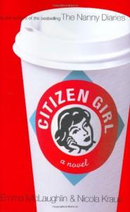 Citizen Girl - Emma McLaughlin, Nicola Kraus