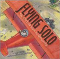 Flying Solo: How Ruth Elder Soared into America's Heart - Julie Cummins, Malene R. Laugesen