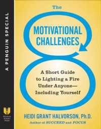 The 8 Motivational Challenges - Heidi Grant Halvorson