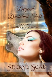 Beyond Bridalveil Fall - Sheryl Seal