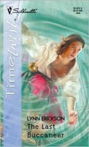 The Last Buccaneer - Lynn Erickson