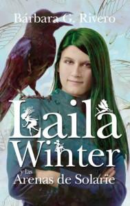 Laila Winter y las Arenas de Solarïe - Bárbara G. Rivero