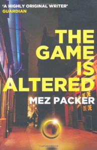 The Game is Altered - Mez Packer