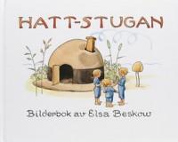 Hattstugan: En saga pa vers med rim som barnen far hitta pa sjalva - Elsa Beskow