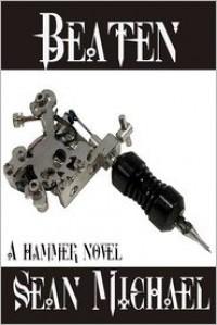 Beaten, a Hammer novel - Sean Michael