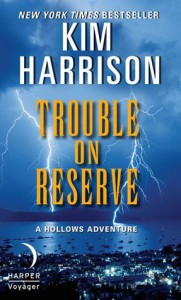 Trouble on Reserve - Kim Harrison