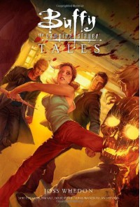 Buffy the Vampire Slayer: Tales - 'Joss Whedon',  'Amber Benson',  'Becky Cloonan',  'Jane Espenson',  'Others'