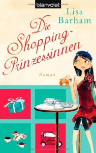 Die Shopping-Prinzessinnen (The Fashion-Forward Adventures of Imogene) - Lisa Barham