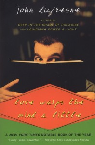 Love Warps the Mind a Little - John Dufresne