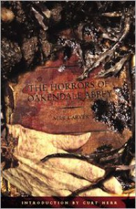 The Horrors of Oakendale Abbey - Carver, Curt Herr