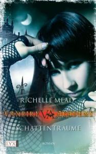 Schattenträume (Vampire Academy, Bd 3) - Richelle Mead, Michaela Link