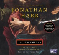 The Lost Painting: The Quest for a Caravaggio Masterpiece (Audiocd) - Jonathan Harr