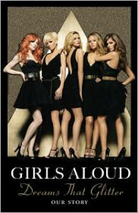 Dreams That Glitter: Our Story - Girls Aloud