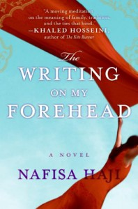 The Writing on My Forehead: A Novel - Nafisa Haji
