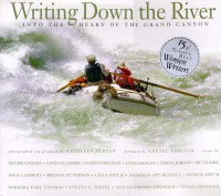 Writing Down the River: Into the Heart of the Grand Canyon - Kathleen Jo Ryan
