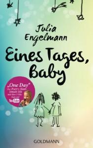 """Eines Tages, Baby: Poetry-Slam-Texte - Mit One Day"""", dem Poetry-Slam-Smash-Hit mit über 5 Mio. Fans auf YouTube - Julia Engelmann"""