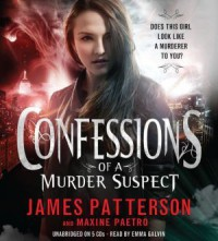 Confessions of a Murder Suspect  - James Patterson, Maxine Paetro, Emma Galvin