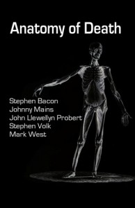 Anatomy of Death - Stephen Bacon, Johnny Mains, John Llewellyn Probert, Stephen Volk, Mark West