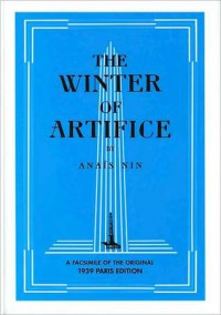 The Winter of Artifice: a facsimile of the original 1939 Paris edition (Villa Seurat) (Villa Seurat) - Anaïs Nin