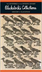 Blackstock's Collections: The Drawings of an Artistic Savant - Gregory L. Blackstock, Darold A. Treffert, Karen Light-Pina