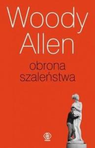 Obrona Szaleństwa - Woody Allen