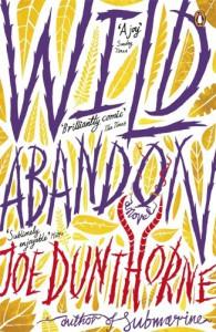 Wild Abandon - Joe Dunthorne