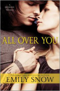 All Over You (Devoured, #0.5) - Emily Snow