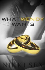 What Wendy Wants - Nikki Sex