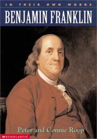 Benjamin Franklin - Peter Roop, Connie Roop