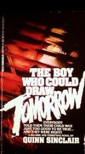 The Boy Who Could Draw Tomorrow - Quinn Sinclair