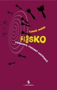 Fiasko. Podręcznik nieudanej egzystencji - Tomasz Mazur