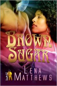 Brown Sugar - Lena Matthews