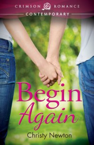 Begin Again (Crimson Romance) - Christy Newton