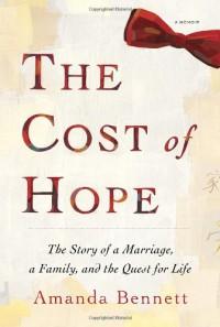 The Cost of Hope: A Memoir - Amanda   Bennett