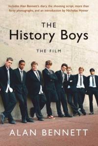 The History Boys: The Film - Alan Bennett, Nicholas Hytner