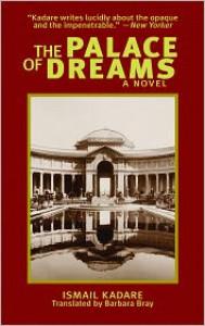 The Palace of Dreams - Ismail Kadaré, Barbara Bray