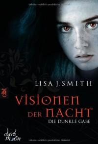 Visionen Der Nacht  -  Die Dunkle Gabe - L.J. Smith, Anne Emmert