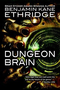 Dungeon Brain - Benjamin Kane Ethridge