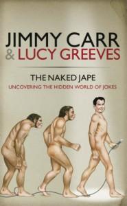Naked Jape : Uncovering the Hidden World of Jokes - Jimmy Carr