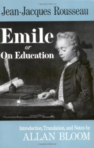 Emile: Or On Education - Jean-Jacques Rousseau, Allan Bloom, Michael Wu