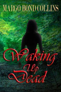 Waking Up Dead (Callie Taylor, #1) - Margo Bond Collins