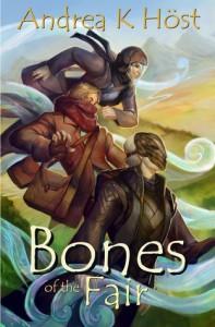 Bones of the Fair - Andrea K. Höst