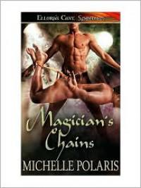 Magician's Chains - Michelle Polaris