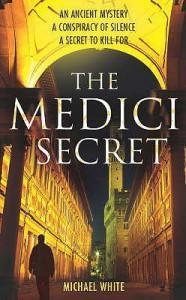 The Medici Secret - Michael White