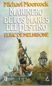 Marinero De Los Mares Del Destino (Elric De Melniboné) - Michael Moorcock