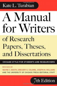 A Manual for Writers of Research Papers, Theses, and Dissertations: Chicago Style for Students and Researchers - Kate L. Turabian, Wayne C. Booth, Gregory G. Colomb, Joseph M. Williams, University of Chicago Press