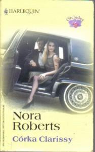 Córka Clarissy - Nora Roberts