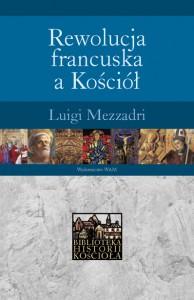 Rewolucja francuska a Kościół - Luigi Mezzadri