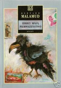 Idioci mają pierwszeństwo - Bernard Malamud